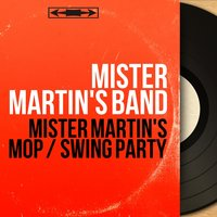 Mister Martin's Mop / Swing Party — Mister Martin's Band