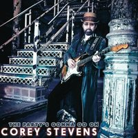 The Party's Gonna Go On — Corey Stevens