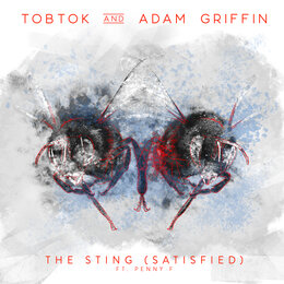 The Sting (Satisfied) — Tobtok, Adam Griffin, Penny F