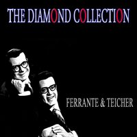 The Diamond Collection — Ferrante & Teicher