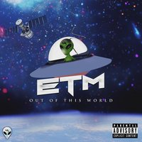 Out of This World — ETM