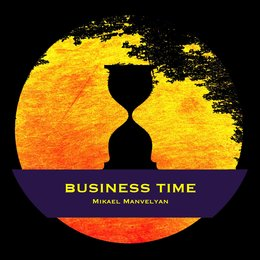 Business Time — Mikael Manvelyan