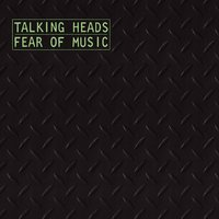 Fear Of Music — Talking Heads