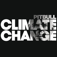 Climate Change — Pit Bull