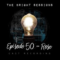Episode 50 (Cast Recording) — The Bright Sessions Cast