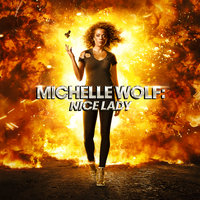 Nice Lady — Michelle Wolf