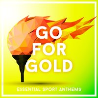 Go for Gold 2016 - Essential Sport Anthems — сборник