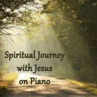 Spiritual Journey with Jesus on Piano — The O'Neill Brothers Group, Instrumental Christian Songs