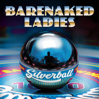 Silverball — Barenaked Ladies