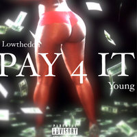 Pay 4 It — Young, Lowthedon