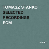 Rarum XVII / Selected Recordings — Tomasz Stanko