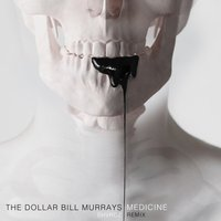 Medicine — SHVRDZ, The Dollar Bill Murrays