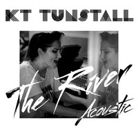 The River — KT Tunstall