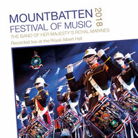 Mountbatten Festival of Music 2018 — The Band Of Her Majesty's Royal Marines