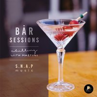 Bar Sessions - Chilling with Martini — S.N.A.P Music