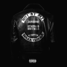 Not At All — Jayceeoh, Stafford Brothers, Waka Flocka Flame