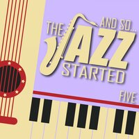 And So... The Jazz Started / Five — сборник