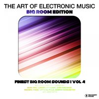 The Art Of Electronic Music - Big Room Edition, Vol. 4 — сборник