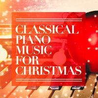 Classical Piano Music for Christmas — Classical Study Music, Classical Music Radio, Classical Christmas Music