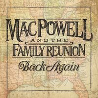 Back Again — Mac Powell and the Family Reunion, Jason Hoard for 77 Productions