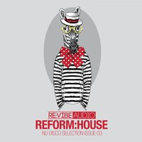 Reform:House Issue 3 - Nu Disco Selection — сборник