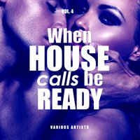 When House Calls Be Ready, Vol. 4 — сборник