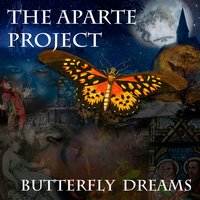 Butterfly Dreams — The Aparte Project