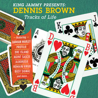 King Jammy Presents: Dennis Brown Tracks Of Life — Dennis Brown
