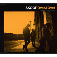 Over & Over — Skoop