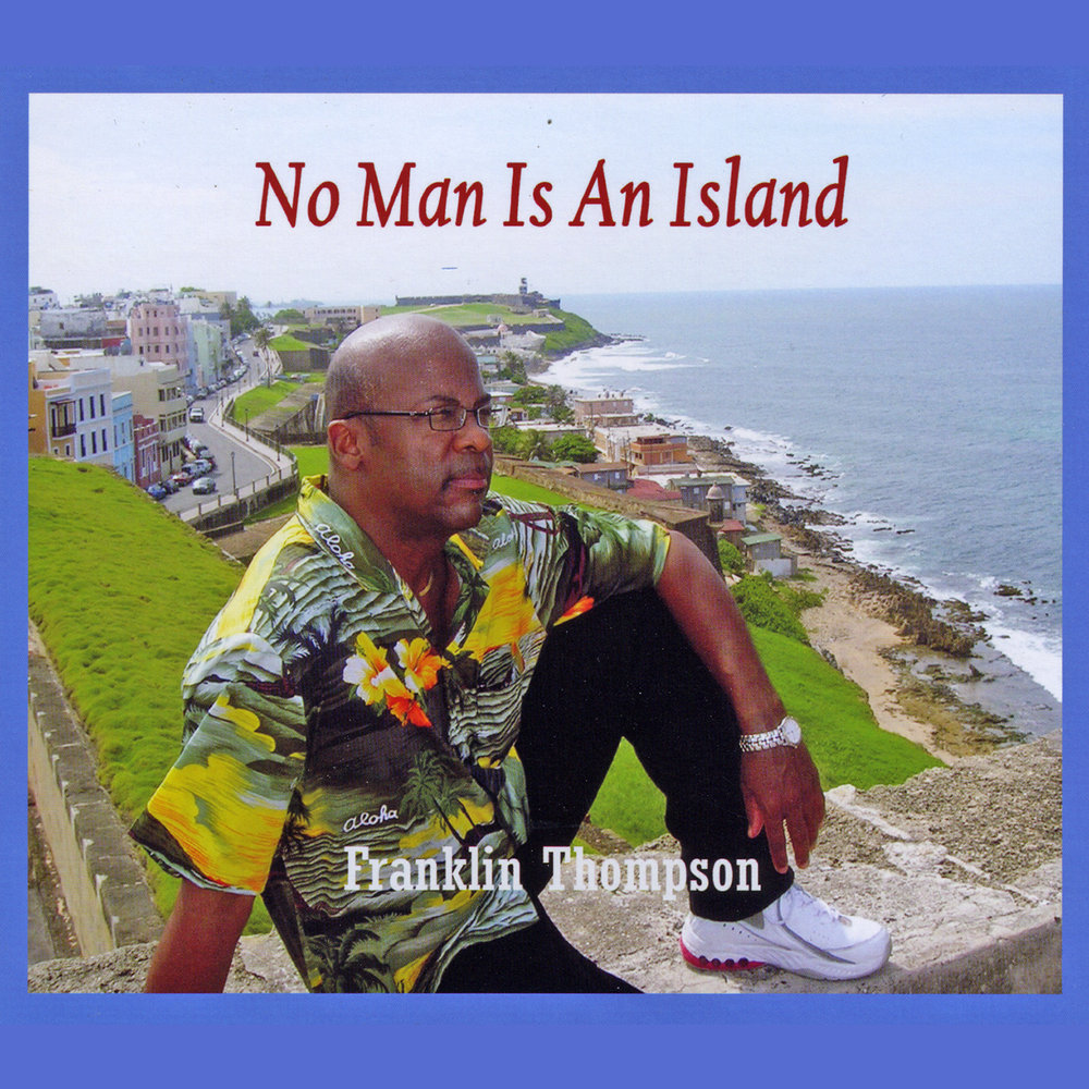 a man in an island Read or print original no man is an island lyrics 2018 updated we need one another, so i will defend, each man as my brother, each man as my friend i saw the people gather, i heard the music start, the song that they were singing, is ringing in my heart.