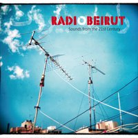 Radio Beirut (Sounds from the 21 Century) — сборник