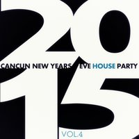 Cancun New Years Eve House Party 2015 - Vol. 4 — сборник
