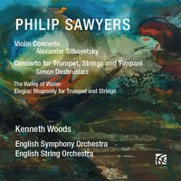 Philip Sawyers: Concertos — Alexander Sitkovetsky, Kenneth Woods, English String Orchestra, English Symphony Orchestra, Philip Sawyers, Simon Desbruslais