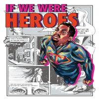 If We Were Heroes — Tony Famous