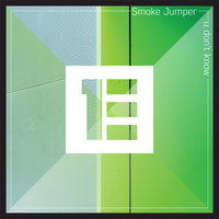 U Don't Know — Smoke Jumper
