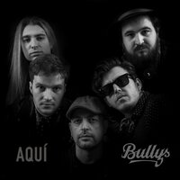 Aquí — Bullys, Live Hall Records