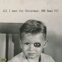 All I Want for Christmas: Gmr Xmas VII — сборник