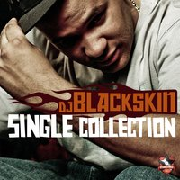 Single Collection — DJ Blackskin