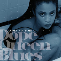 Dope Queen Blues — Adia Victoria