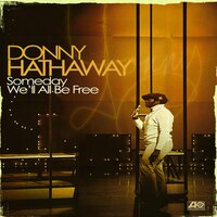 Someday We'll All Be Free — Donny Hathaway