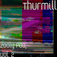 Zooly Poo, Vol. 2 — Thurmill