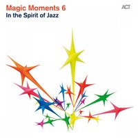 Magic Moments 6 (In the Spirit of Jazz) — сборник
