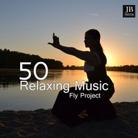 50 Relaxing Music — Fly Project