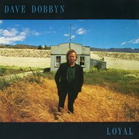 Loyal — Dave Dobbyn