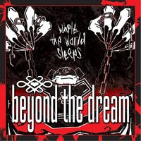 While the World Sleeps — Beyond the Dream
