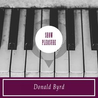 Show Pleasure — Donald Byrd
