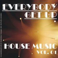 Everybody Get Up - House Music Vol. 01 — сборник