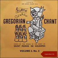Gregorian Chant, Volume Two No. 3 — Choir of the Monks of the Abbey of Saint Pierre de Solesmes, Dom Joseph Gajard O.S.B.
