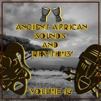 Ancient African Sounds and Rhythms,Vol.12 — сборник