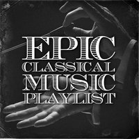 Epic Classical Music Playlist — сборник